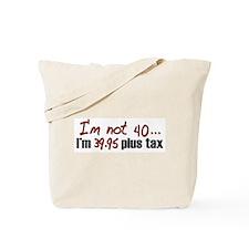 39.95 plus tax (40th Birthday) Tote Bag