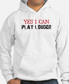 Yes, I Can Play Louder Hoodie