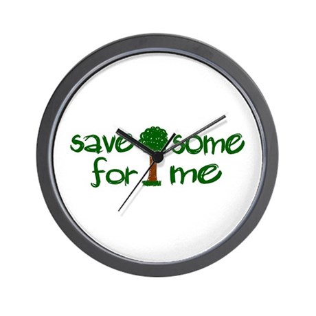 Save Some Trees For Me Wall Clock