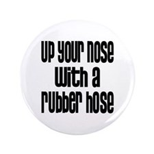 "Up Your Nose 70s 3.5"" Button"