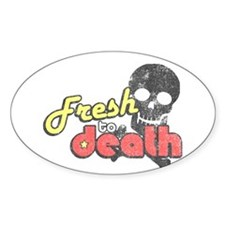 Fresh to Death Oval Decal