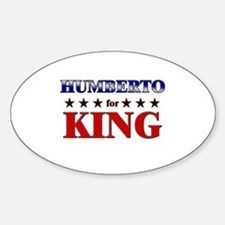 HUMBERTO for king Oval Decal