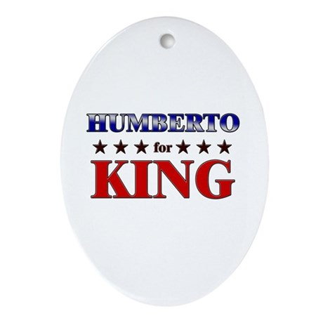 HUMBERTO for king Oval Ornament