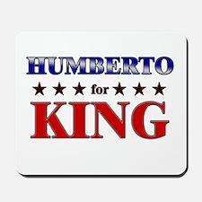 HUMBERTO for king Mousepad