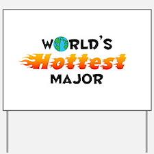 World's Hottest Major (C) Yard Sign