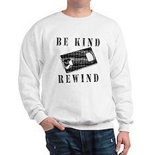 Be Kind Rewind Sweatshirt