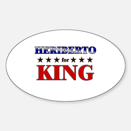 HERIBERTO for king Oval Decal