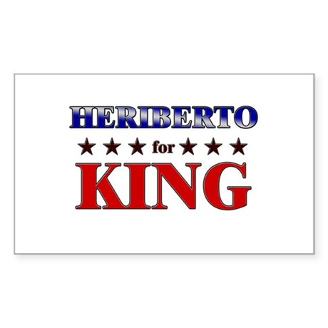 HERIBERTO for king Rectangle Sticker