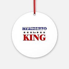 HERIBERTO for king Ornament (Round)