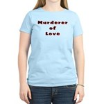 Murderer of Love Women's Light T-Shirt