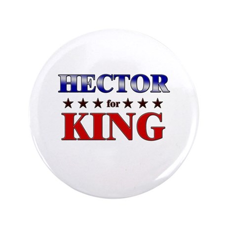 "HECTOR for king 3.5"" Button"