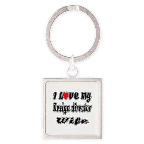 I Love My DESIGN DIRECTOR Wife Square Keychain