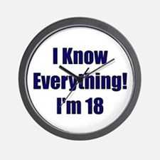 I Know Everything I'm 18 Wall Clock