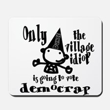 Village Idiot Mousepad