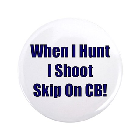 "Shoot Skip On CB 3.5"" Button"