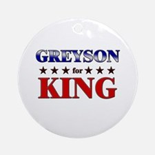 GREYSON for king Ornament (Round)