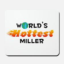 World's Hottest Miller (C) Mousepad