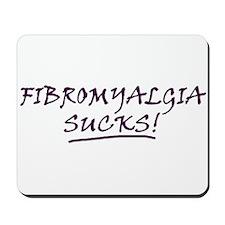 Fibromyalgia Sucks! Mousepad