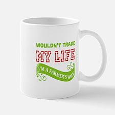 Wouldn't Trade My Life T Shirt, I'm A Farmer' Mugs