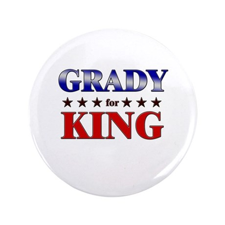 "GRADY for king 3.5"" Button"
