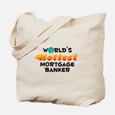 World's Hottest Mortg.. (C) Tote Bag
