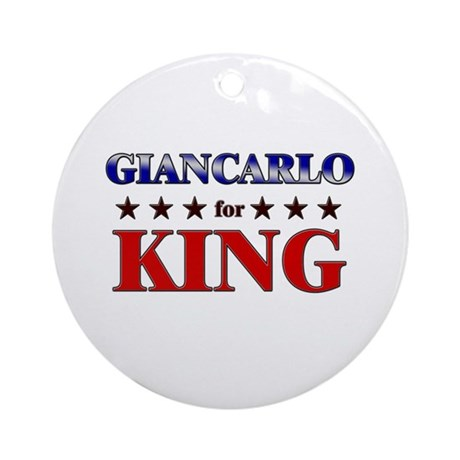GIANCARLO for king Ornament (Round)
