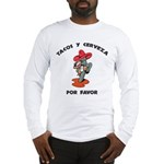 Tacos y Cerveza Long Sleeve T-Shirt