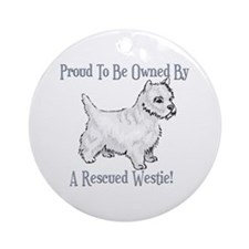 Proudly owned By A Rescued Westie Ornament (Round)