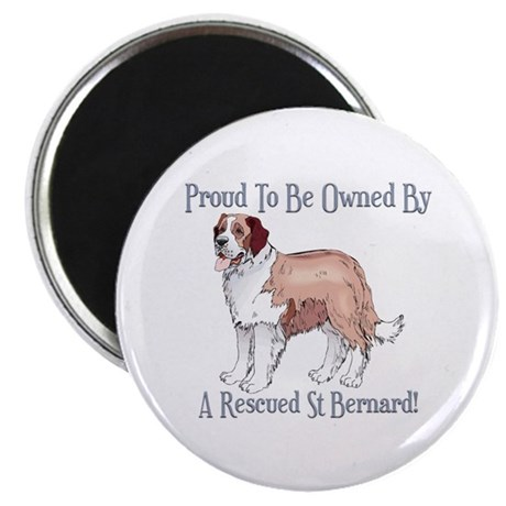 "Proudly Owned By a Rescued St Bernard 2.25"" Magnet"