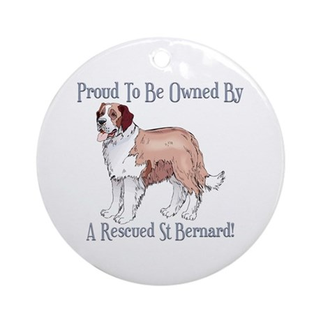 Proudly Owned By a Rescued St Bernard Ornament (Ro