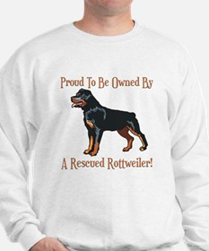 Proudly Owned By A Rescued Rottie Sweatshirt