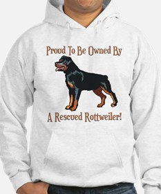 Proudly Owned By A Rescued Rottie Hoodie