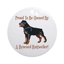 Proudly Owned By A Rescued Rottie Ornament (Round)