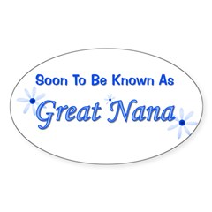 Soon To Be Known As Great Nan Oval Decal