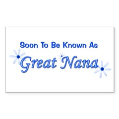 Soon To Be Known As Great Nan Sticker (Rectangular