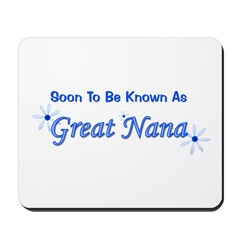 Soon To Be Known As Great Nan Mousepad