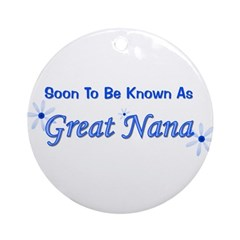Soon To Be Known As Great Nan Ornament (Round)