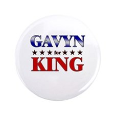 "GAVYN for king 3.5"" Button"