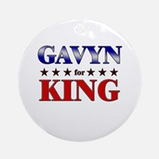 GAVYN for king Ornament (Round)