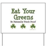 Eat Your Greens Shamrock Yard Sign
