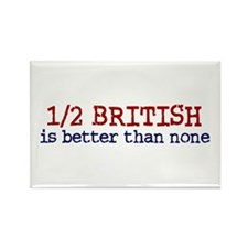 Half British is Better Than none Rectangle Magnet
