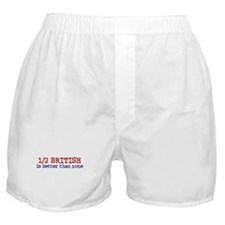 Half British is Better Than none Boxer Shorts