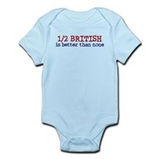 Half British is Better Than none Infant Bodysuit