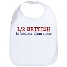 Half British is Better Than none Bib