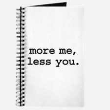more me, less you. Journal