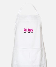 All This - And I Sew BBQ Apron