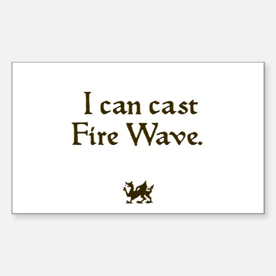 i can cast fire wave Rectangle Decal
