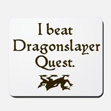 i beat dragonslayer quest Mousepad
