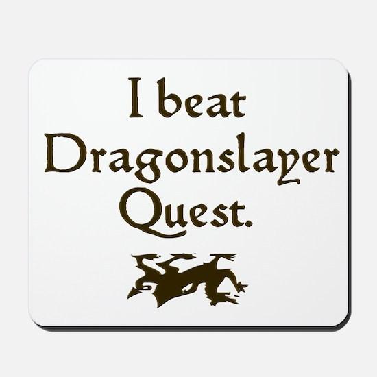 i beat dragonslayer quest Mousepad