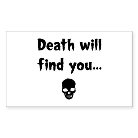 death will find you Rectangle Sticker